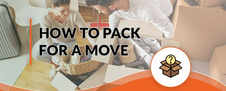 How to Pack for a Move: The Ultimate Guide